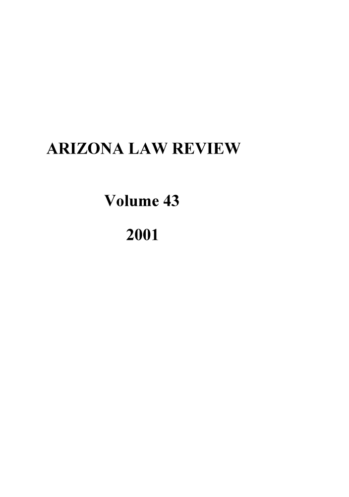 handle is hein.journals/arz43 and id is 1 raw text is: ARIZONA LAW REVIEW