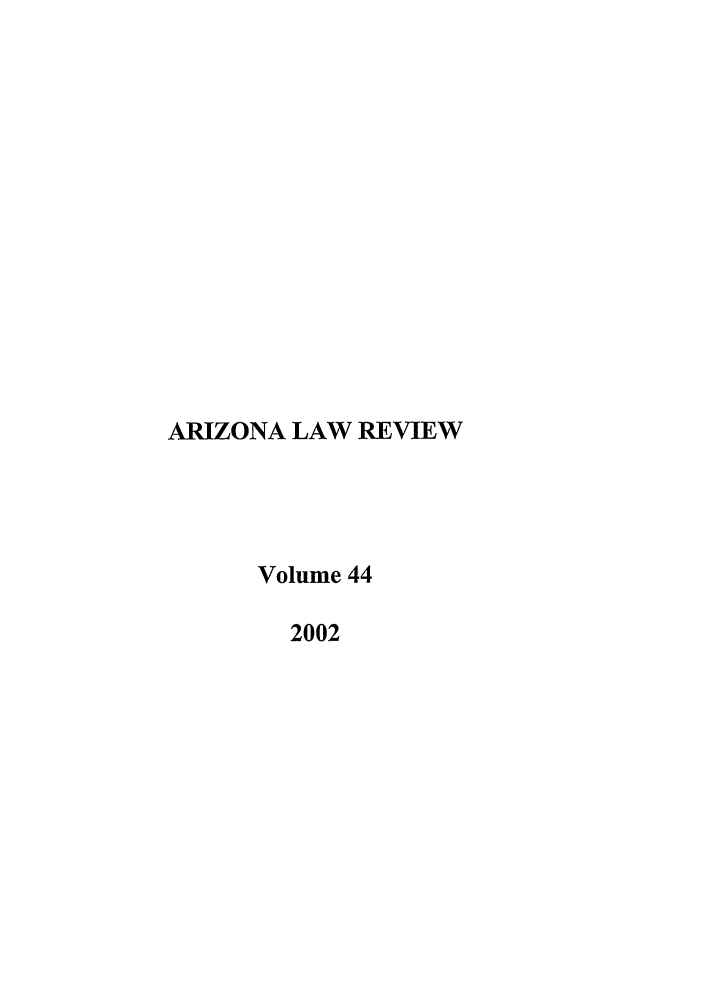 handle is hein.journals/arz44 and id is 1 raw text is: ARIZONA LAW REVIEW
