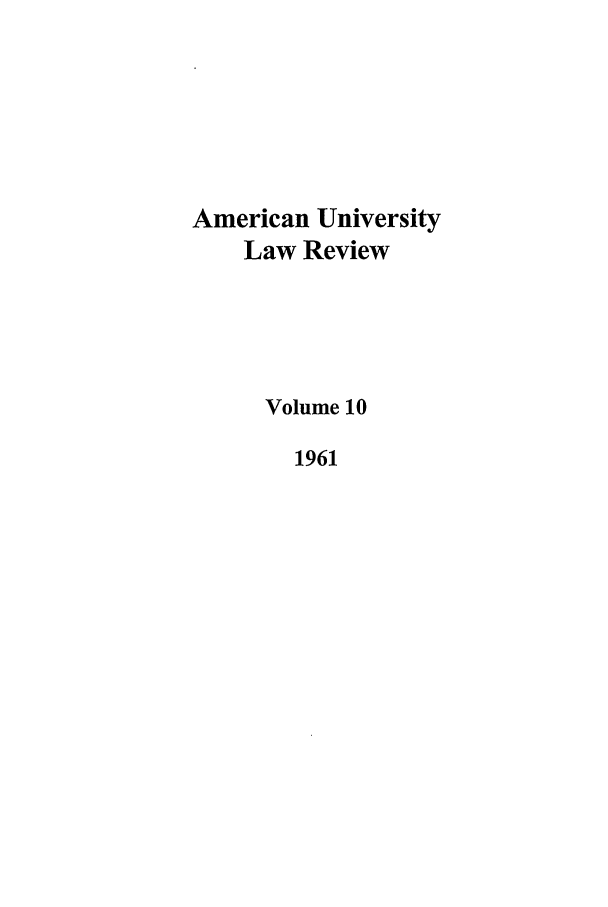handle is hein.journals/aulr10 and id is 1 raw text is: American University