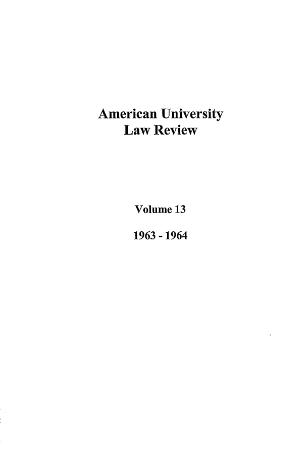 handle is hein.journals/aulr13 and id is 1 raw text is: American University