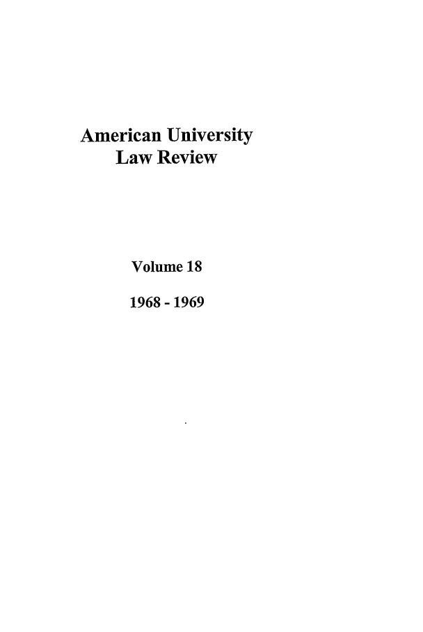 handle is hein.journals/aulr18 and id is 1 raw text is: American University