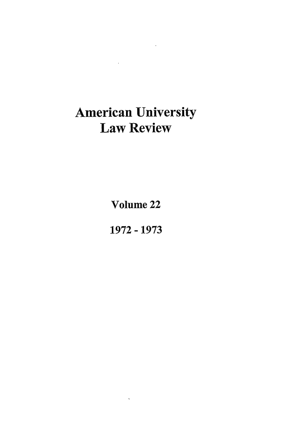 handle is hein.journals/aulr22 and id is 1 raw text is: American University
