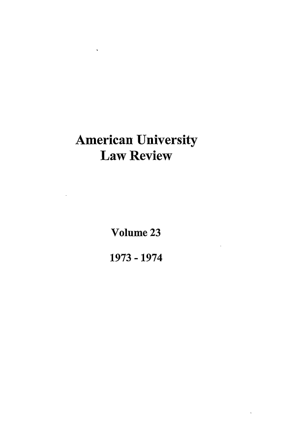 handle is hein.journals/aulr23 and id is 1 raw text is: American University