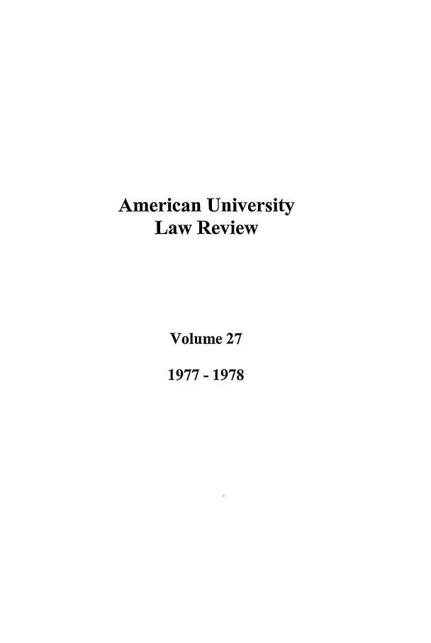 handle is hein.journals/aulr27 and id is 1 raw text is: American University