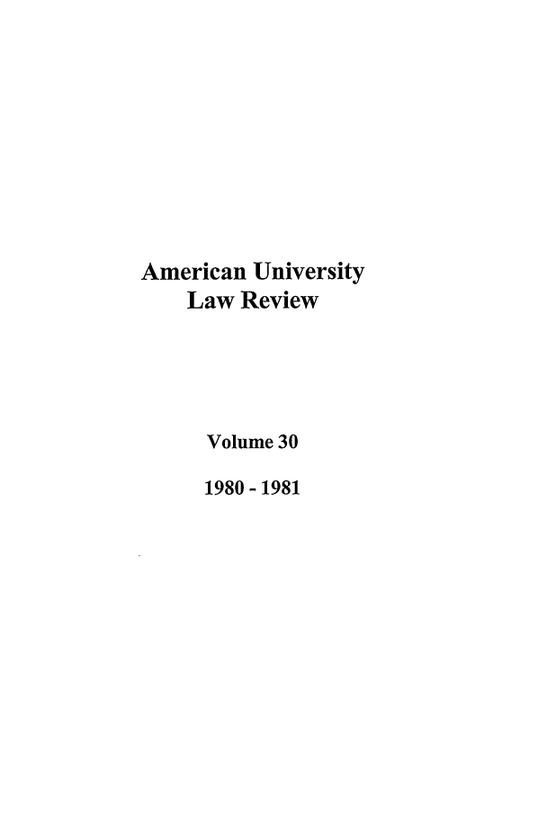 handle is hein.journals/aulr30 and id is 1 raw text is: American University