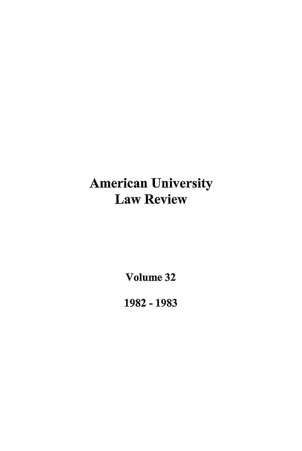 handle is hein.journals/aulr32 and id is 1 raw text is: American University