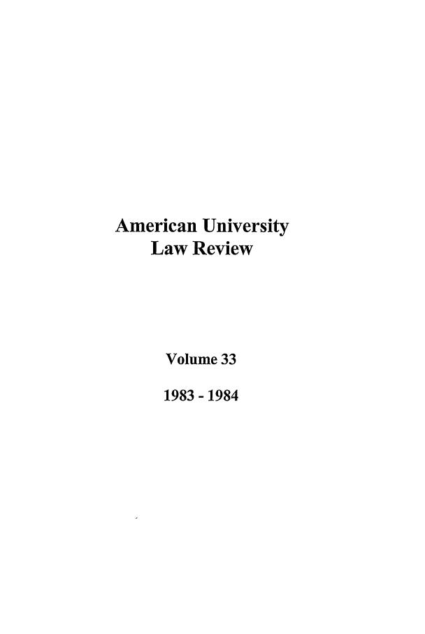 handle is hein.journals/aulr33 and id is 1 raw text is: American University