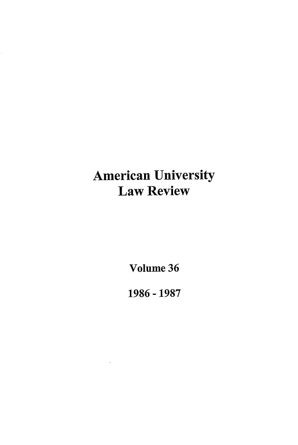 handle is hein.journals/aulr36 and id is 1 raw text is: American University