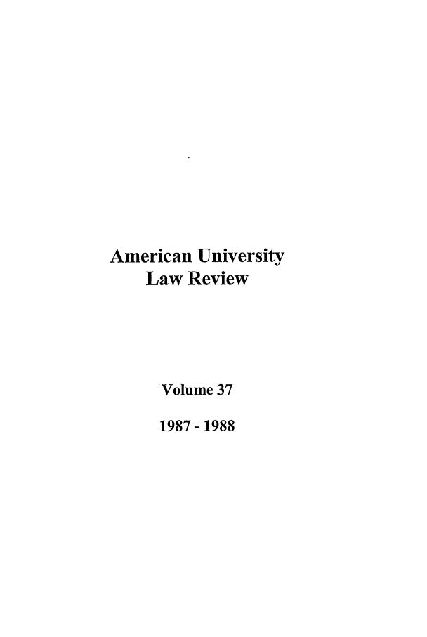 handle is hein.journals/aulr37 and id is 1 raw text is: American University
