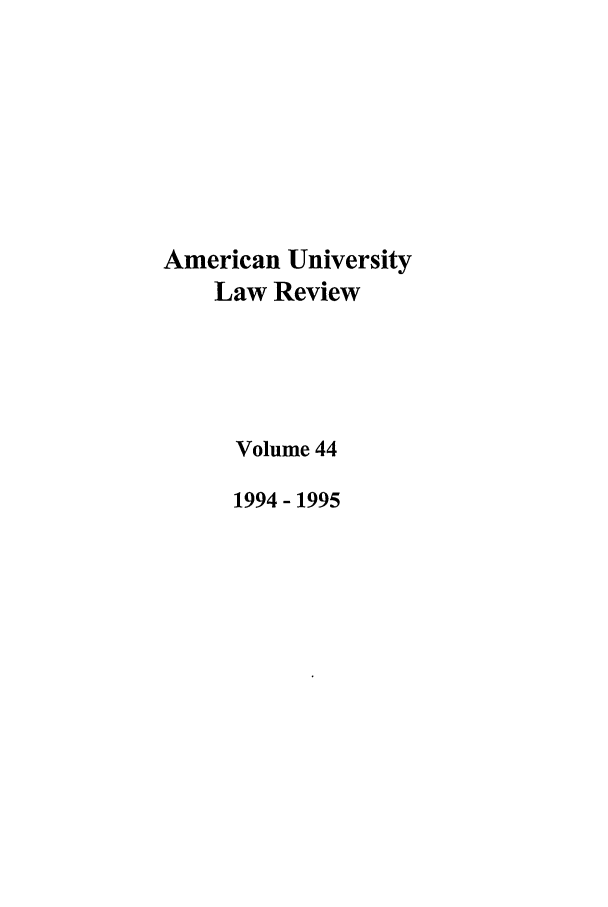 handle is hein.journals/aulr44 and id is 1 raw text is: American University