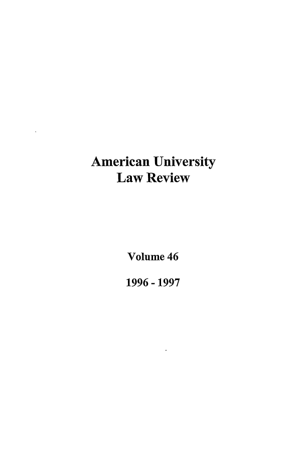 handle is hein.journals/aulr46 and id is 1 raw text is: American University