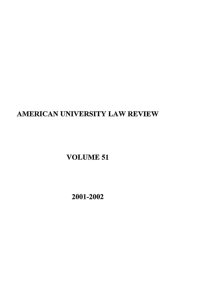 handle is hein.journals/aulr51 and id is 1 raw text is: AMERICAN UNIVERSITY LAW REVIEW