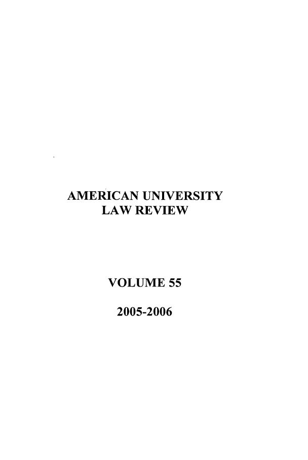 handle is hein.journals/aulr55 and id is 1 raw text is: AMERICAN UNIVERSITY