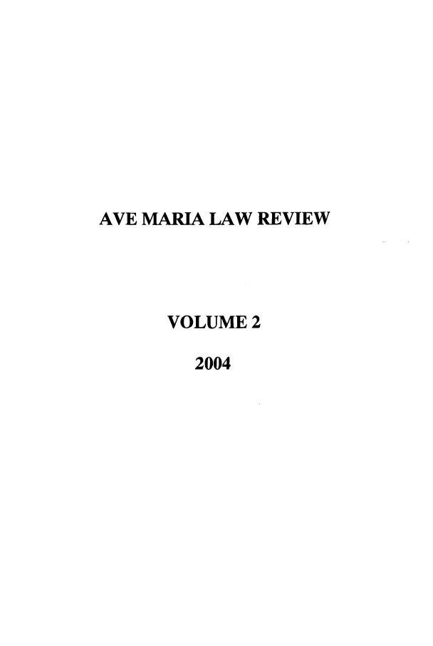 handle is hein.journals/avemar2 and id is 1 raw text is: AVE MARIA LAW REVIEW