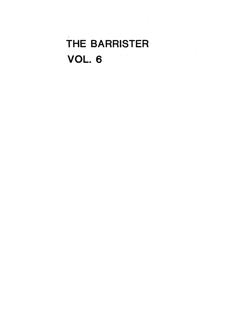 handle is hein.journals/barraba6 and id is 1 raw text is: THE BARRISTER