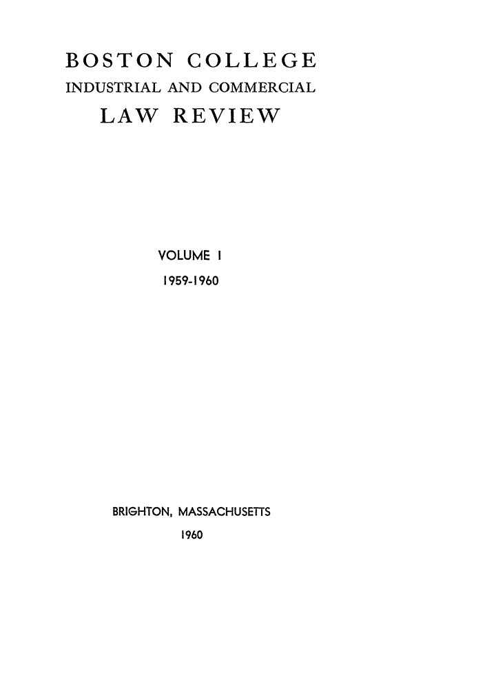 handle is hein.journals/bclr1 and id is 1 raw text is: BOSTON      COLLEGE