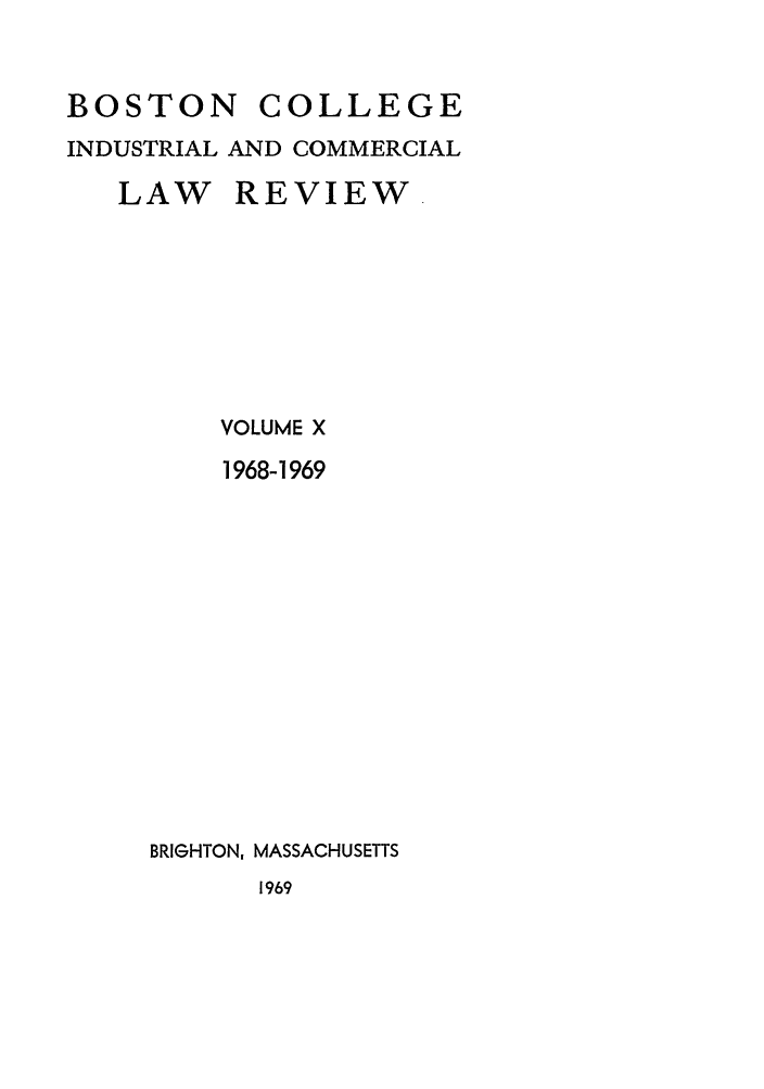 handle is hein.journals/bclr10 and id is 1 raw text is: BOSTON COLLEGE