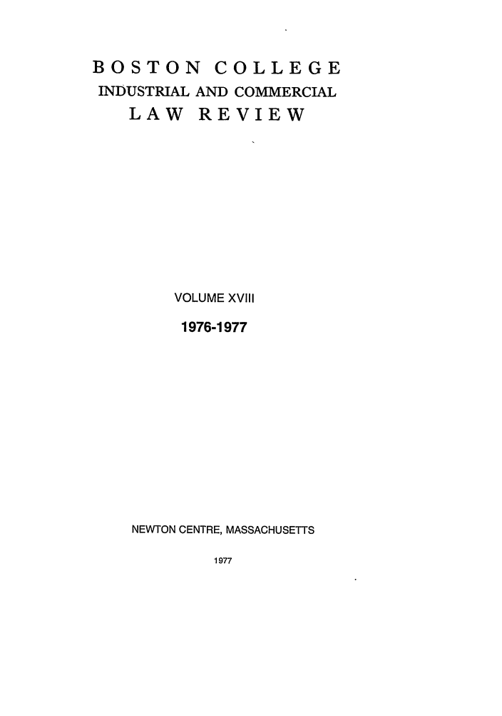 handle is hein.journals/bclr18 and id is 1 raw text is: BOSTON       COLLEGE