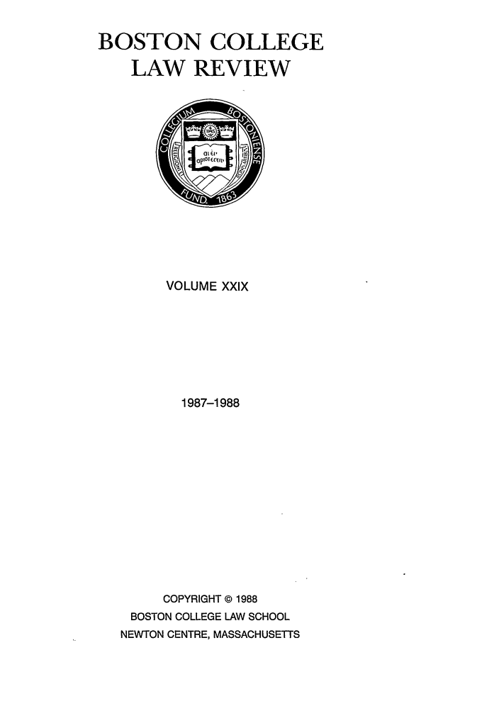 handle is hein.journals/bclr29 and id is 1 raw text is: BOSTON COLLEGE