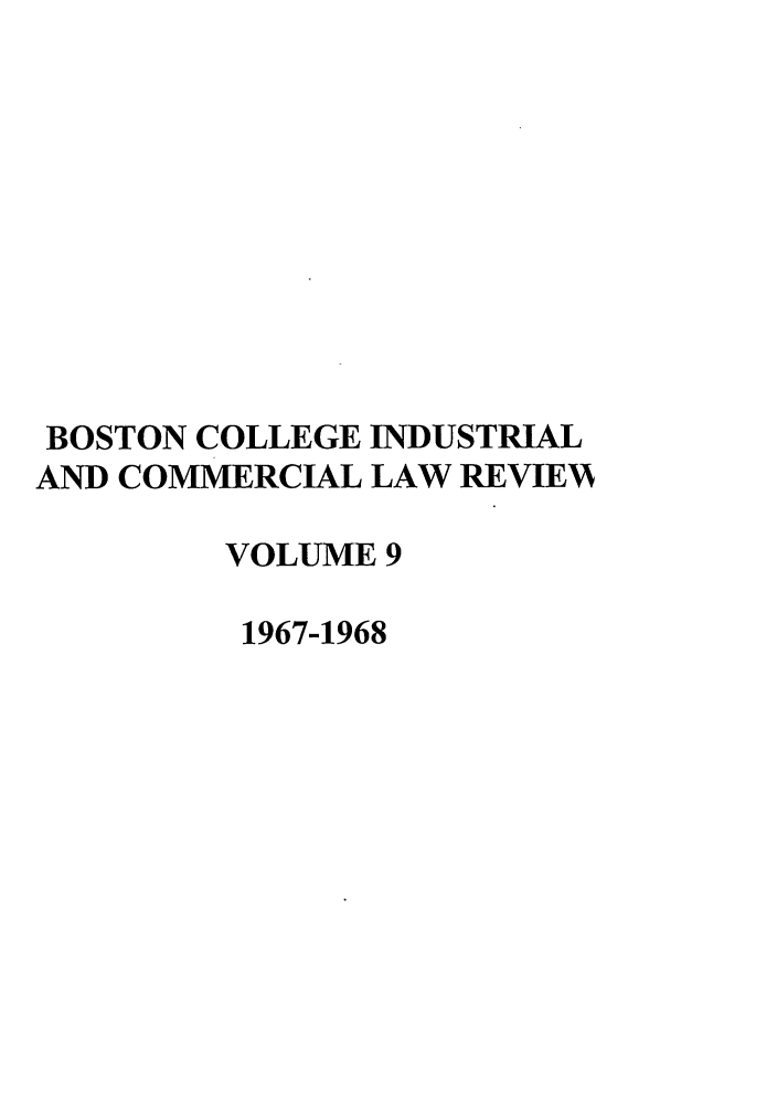 handle is hein.journals/bclr9 and id is 1 raw text is: BOSTON COLLEGE INDUSTRIAL