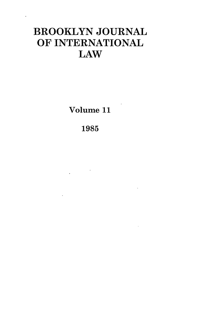 handle is hein.journals/bjil11 and id is 1 raw text is: BROOKLYN JOURNAL