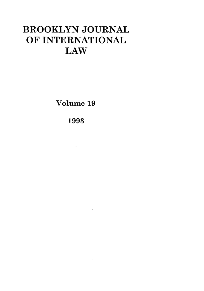 handle is hein.journals/bjil19 and id is 1 raw text is: BROOKLYN JOURNAL