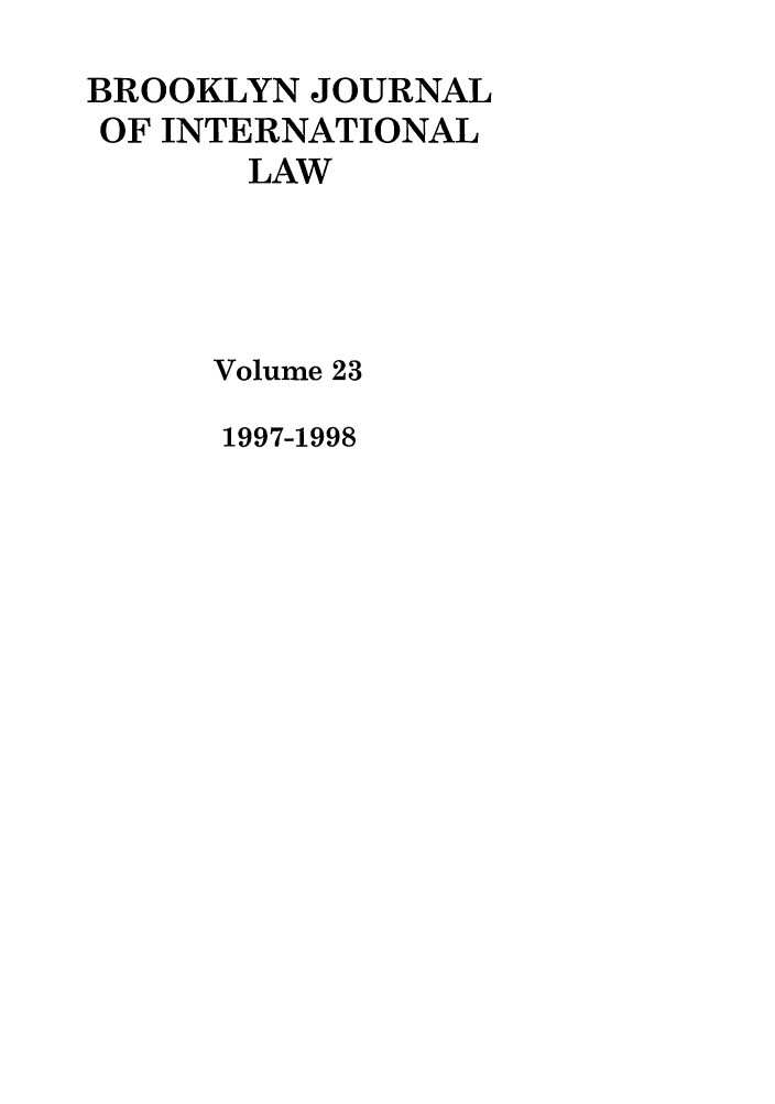 handle is hein.journals/bjil23 and id is 1 raw text is: BROOKLYN JOURNAL