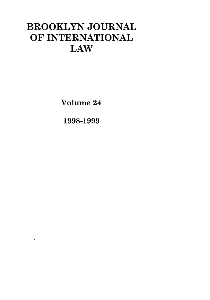 handle is hein.journals/bjil24 and id is 1 raw text is: BROOKLYN JOURNAL