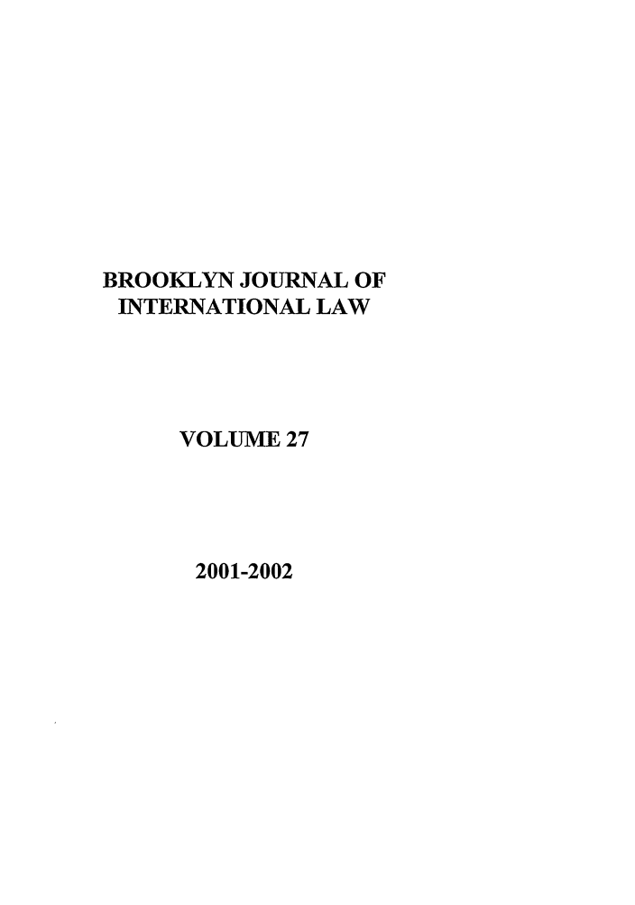 handle is hein.journals/bjil27 and id is 1 raw text is: BROOKLYN JOURNAL OF