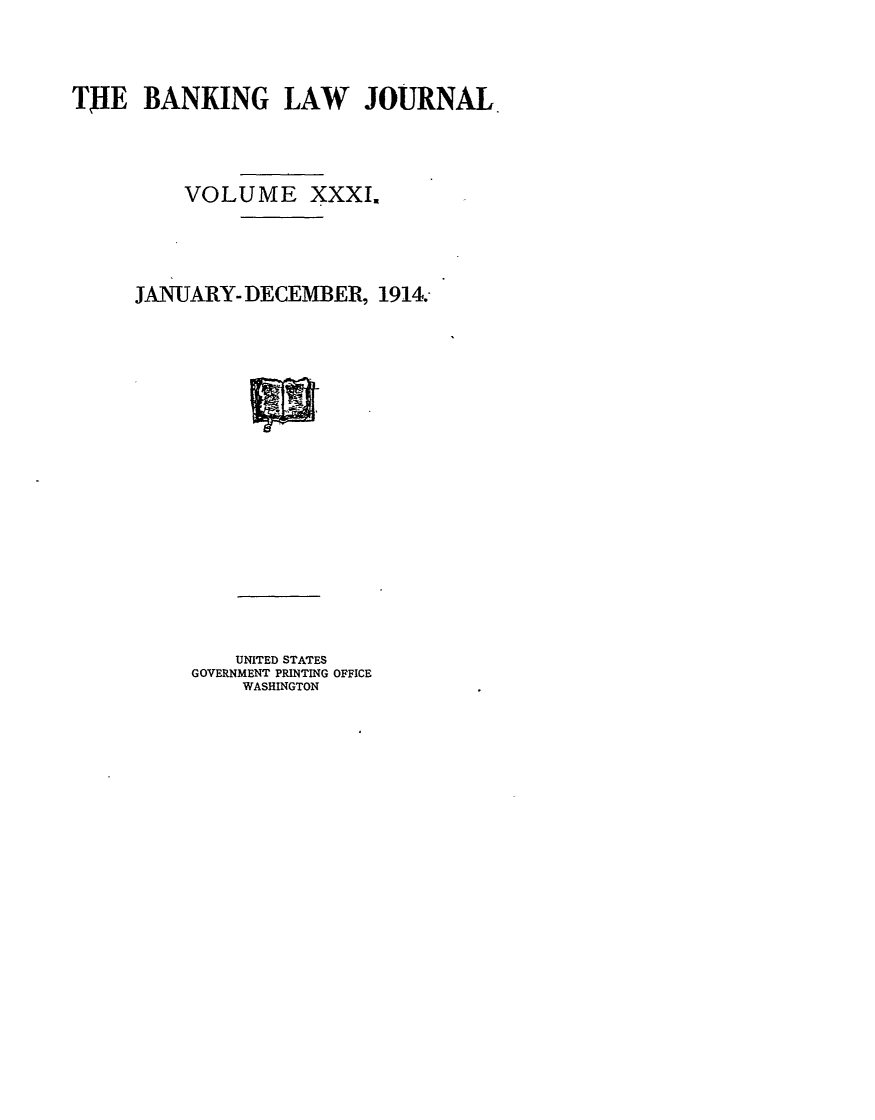 handle is hein.journals/blj31 and id is 1 raw text is: TjIE BANKING LAW JOURNAL