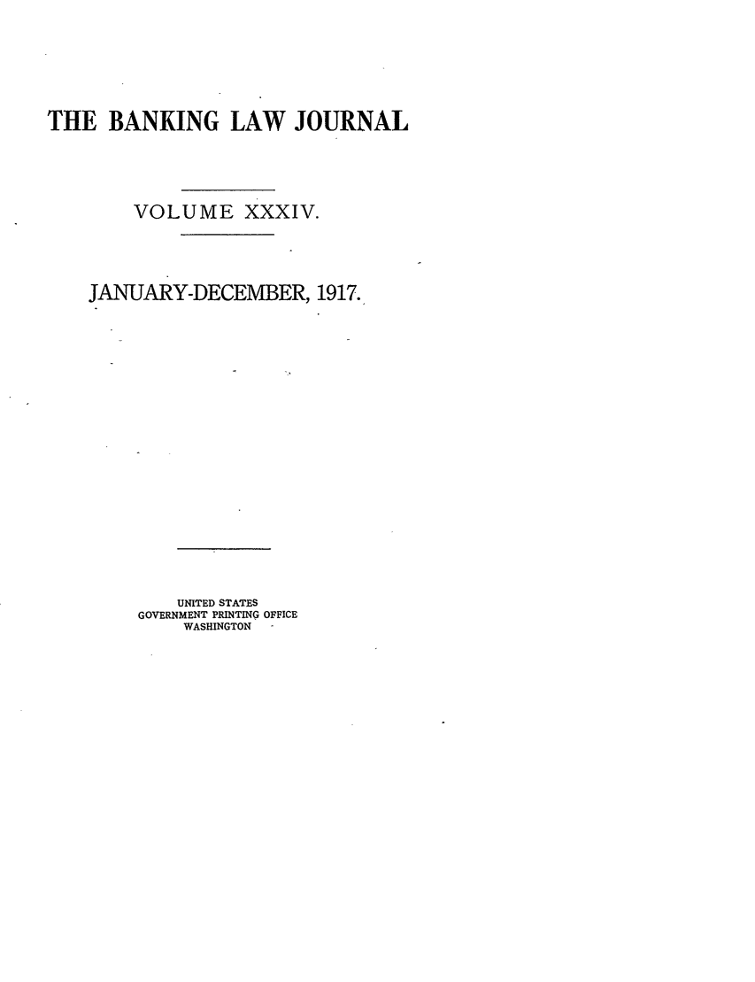 handle is hein.journals/blj34 and id is 1 raw text is: THE BANKING LAW JOURNAL