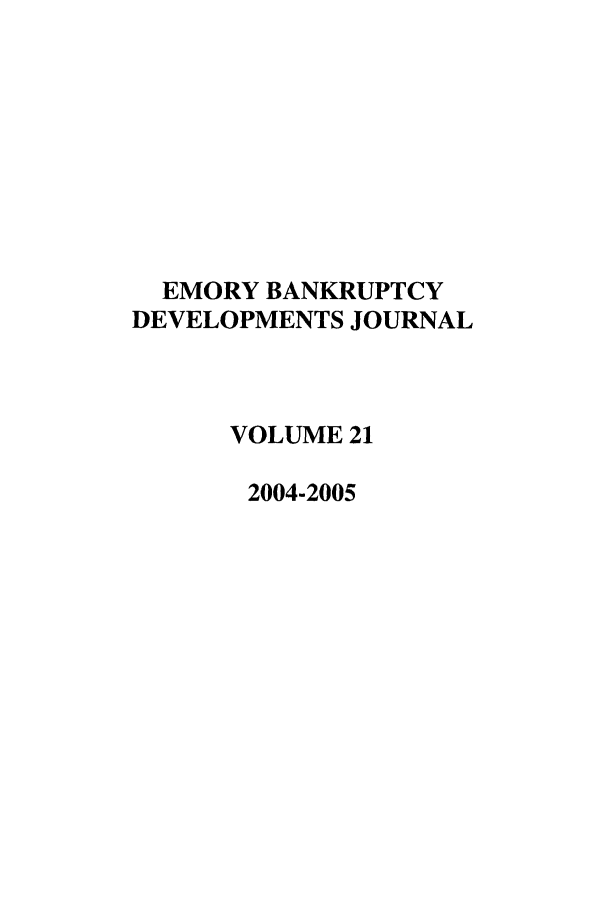 handle is hein.journals/bnkd21 and id is 1 raw text is: EMORY BANKRUPTCY