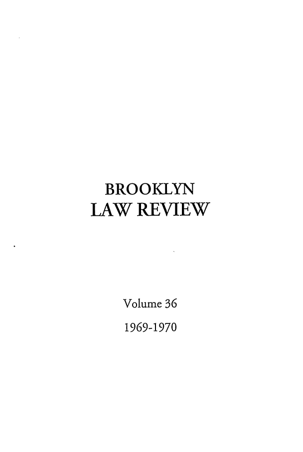 handle is hein.journals/brklr36 and id is 1 raw text is: BROOKLYN