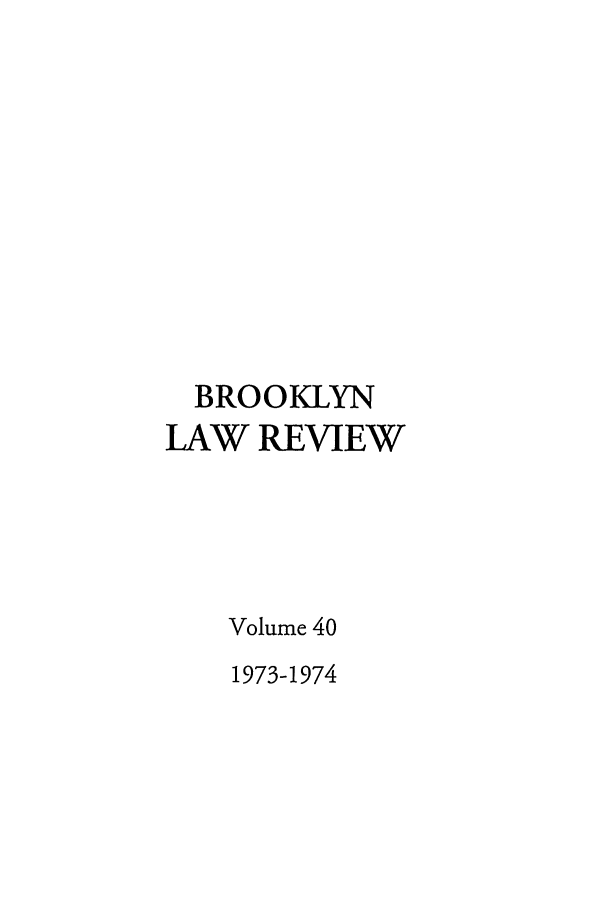 handle is hein.journals/brklr40 and id is 1 raw text is: BROOKLYN