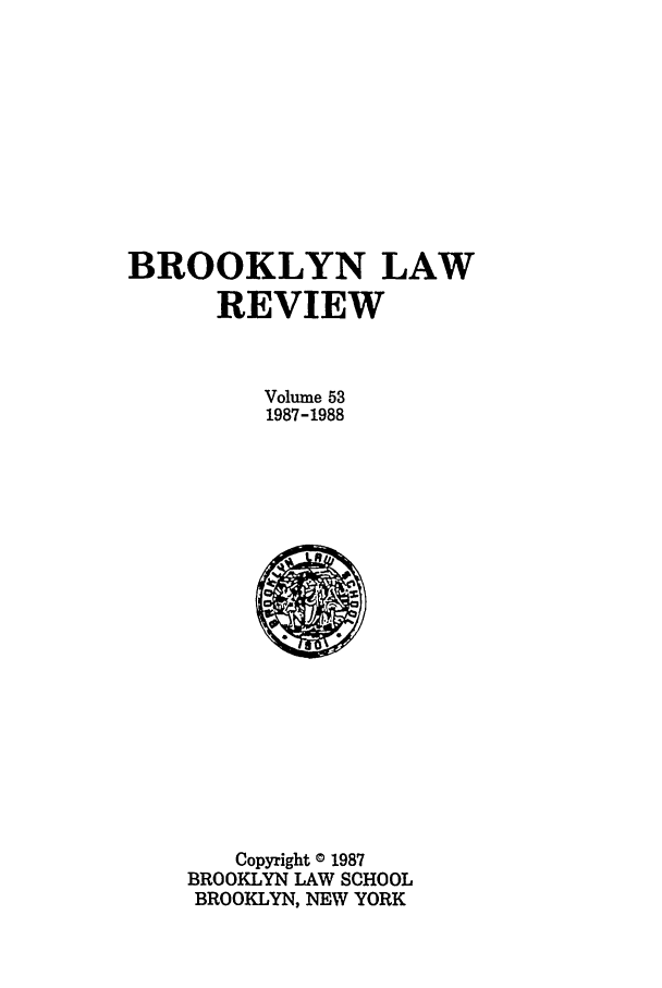 handle is hein.journals/brklr53 and id is 1 raw text is: BROOKLYN LAW