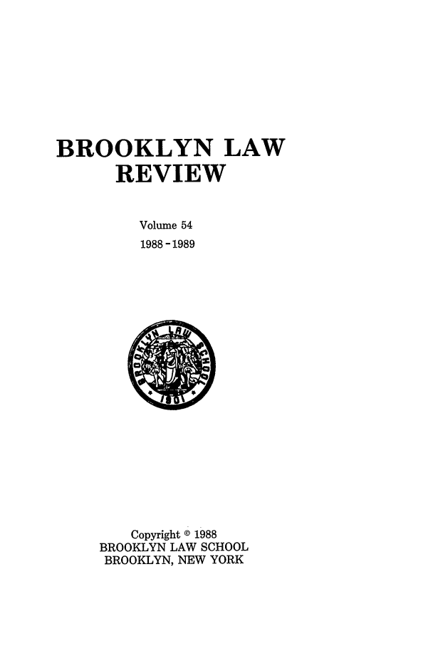handle is hein.journals/brklr54 and id is 1 raw text is: BROOKLYN LAW