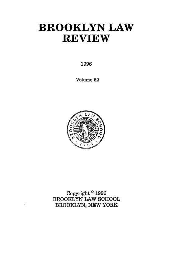 handle is hein.journals/brklr62 and id is 1 raw text is: BROOKLYN LAW