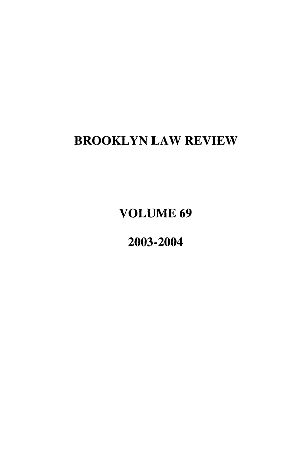 handle is hein.journals/brklr69 and id is 1 raw text is: BROOKLYN LAW REVIEW