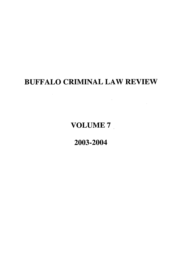 handle is hein.journals/bufcr7 and id is 1 raw text is: BUFFALO CRIMINAL LAW REVIEW