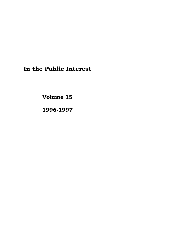 handle is hein.journals/bufpij15 and id is 1 raw text is: In the Public Interest