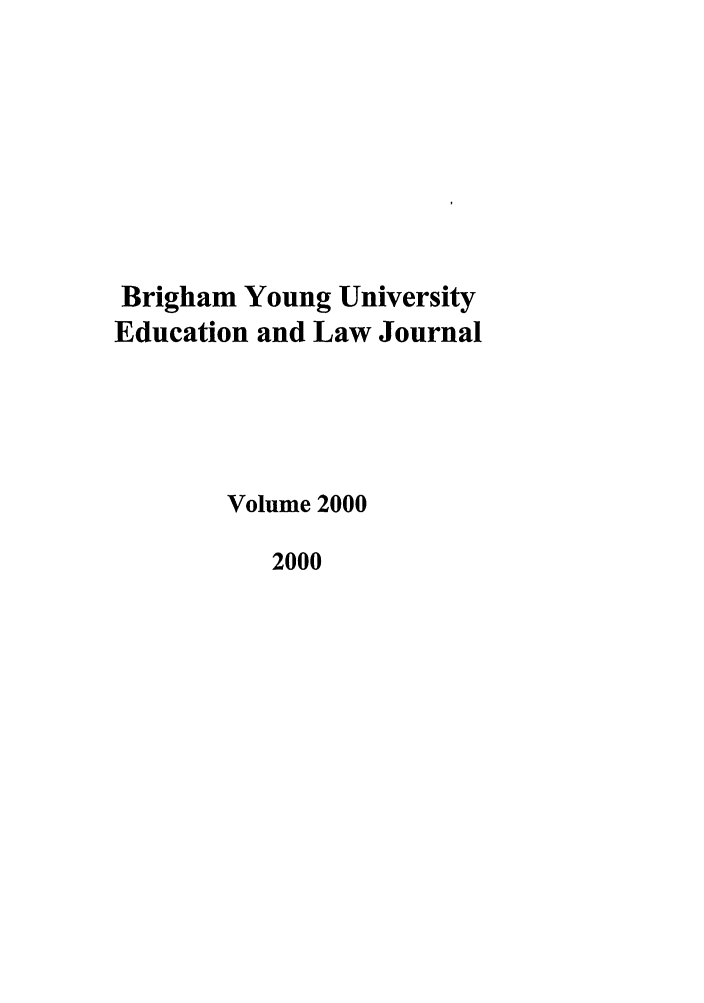 handle is hein.journals/byuelj2000 and id is 1 raw text is: Brigham Young University