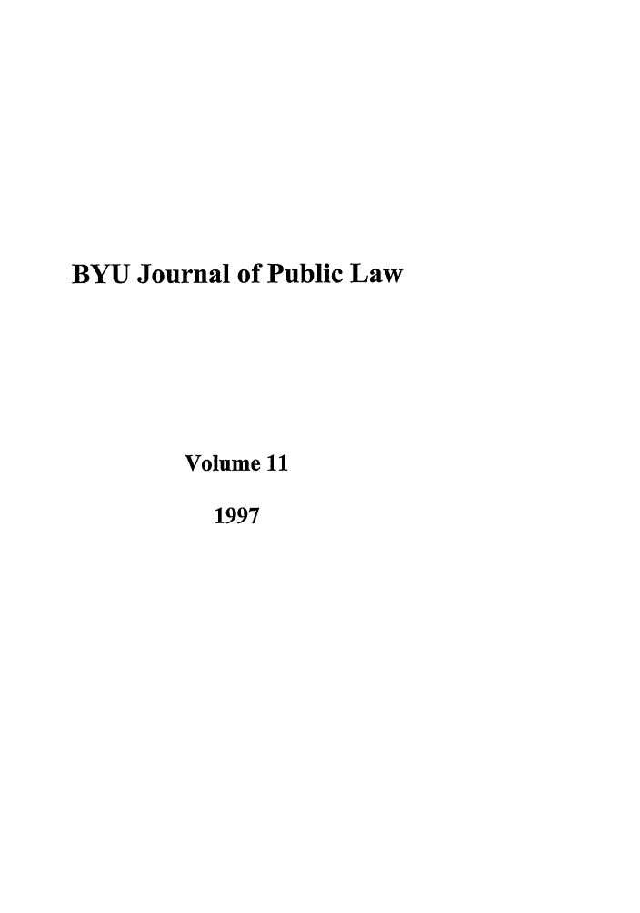 handle is hein.journals/byujpl11 and id is 1 raw text is: BYU Journal of Public Law
