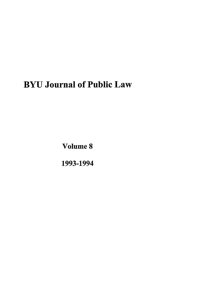 handle is hein.journals/byujpl8 and id is 1 raw text is: BYU Journal of Public Law