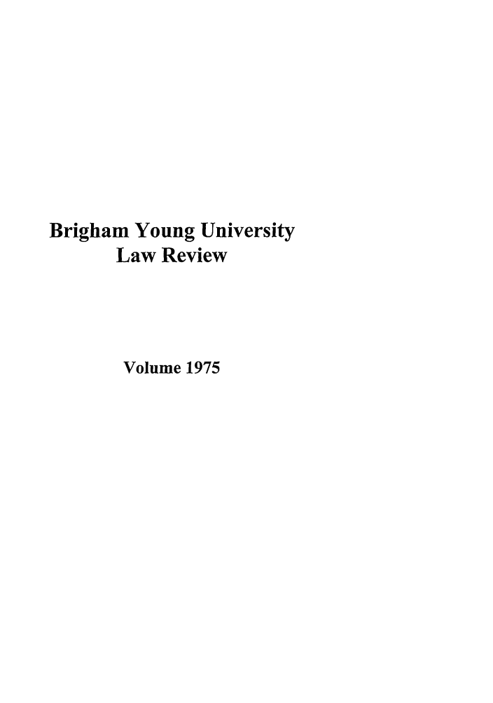 handle is hein.journals/byulr1975 and id is 1 raw text is: Brigham Young University