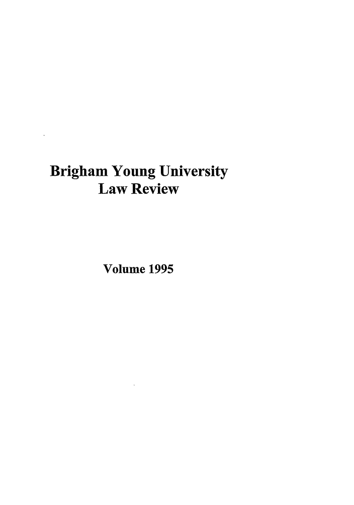 handle is hein.journals/byulr1995 and id is 1 raw text is: Brigham Young University