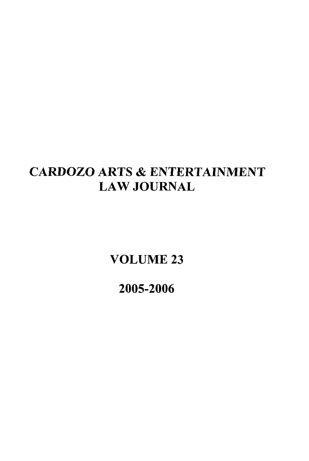 handle is hein.journals/caelj23 and id is 1 raw text is: CARDOZO ARTS & ENTERTAINMENT