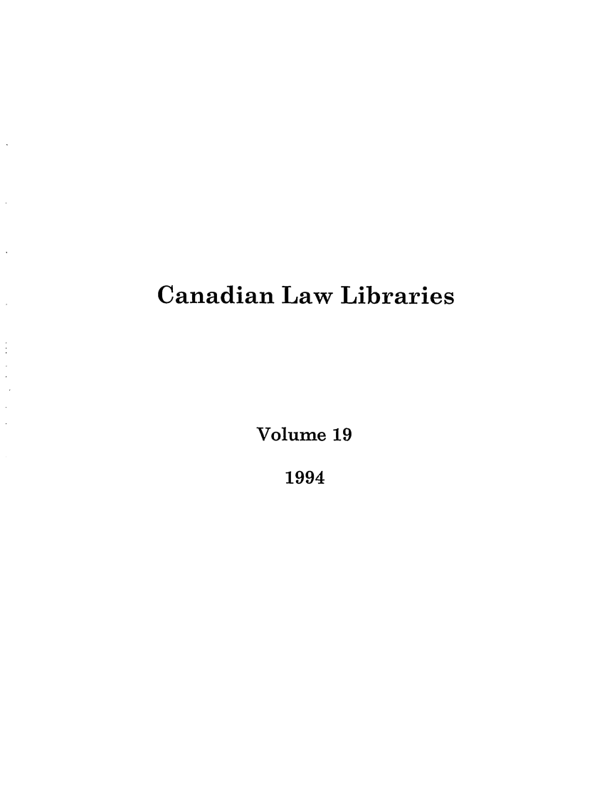 handle is hein.journals/callb19 and id is 1 raw text is: Canadian Law Libraries
