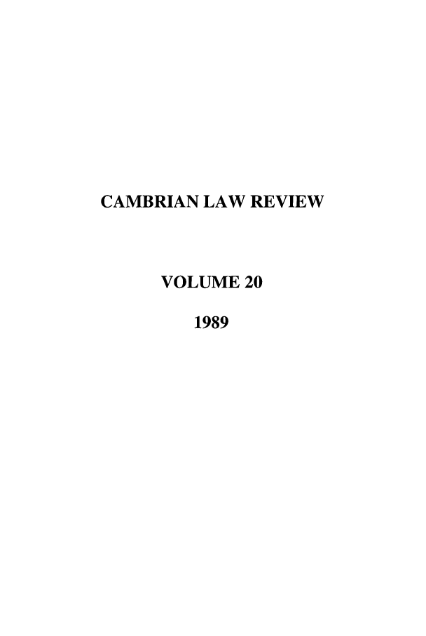 handle is hein.journals/camblr20 and id is 1 raw text is: CAMBRIAN LAW REVIEW