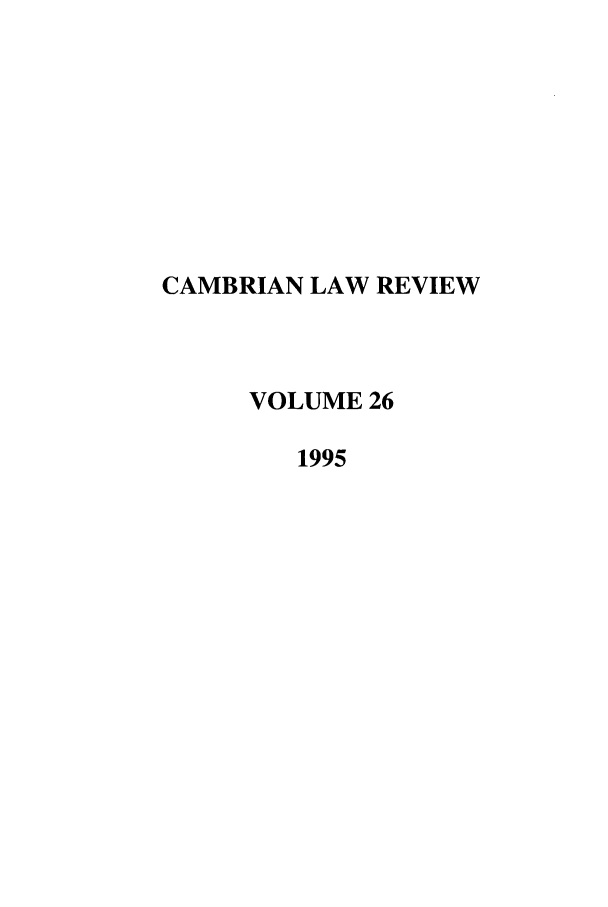 handle is hein.journals/camblr26 and id is 1 raw text is: CAMBRIAN LAW REVIEW
