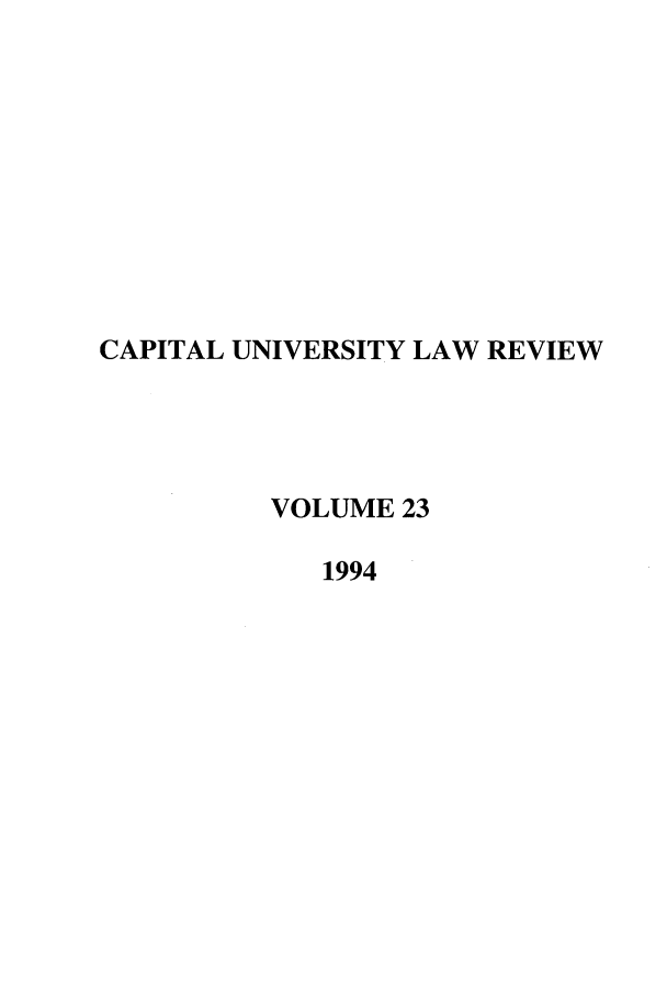handle is hein.journals/capulr23 and id is 1 raw text is: CAPITAL UNIVERSITY LAW REVIEW